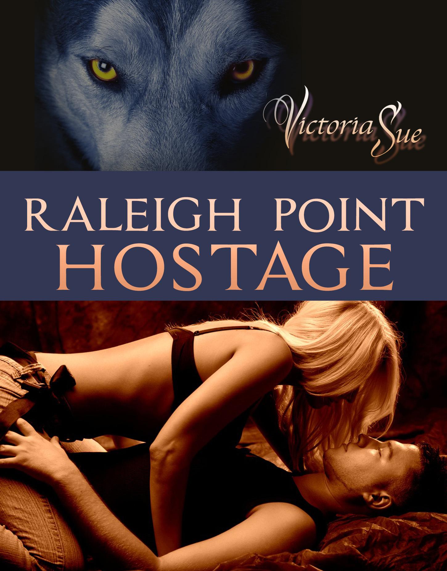 Raleigh Point - Hostage Victoria Sue