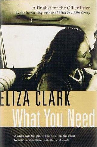 What You Need: A Novel Eliza Clark