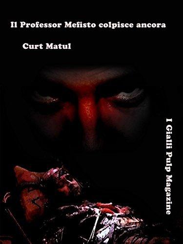 Il Professor Mefisto colpisce ancora  by  Curt Matul