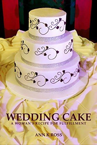 Wedding Cake: A Womans Recipe for Fulfillment Ann Ross