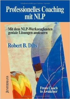 Professionelles Coaching Mit Nlp Robert B. Dilts