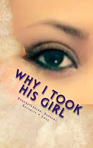 WHY I TOOK HIS GIRL: Understanding, Support, Security = Love Jonathan Duhon