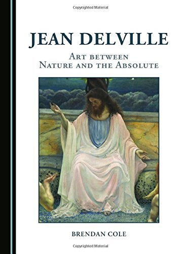 Jean Delville: Art Between Nature and the Absolute Brendan Cole