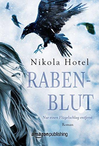 Rabenblut - Einen Flügelschlag entfernt (Rabenblut Serie 1) Nikola Hotel