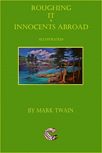 Roughing It and Innocents Abroad  by  Mark Twain