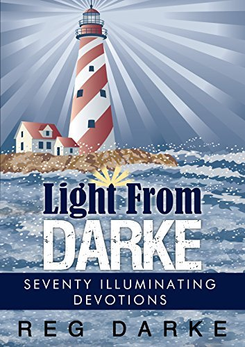 Light From Darke: Seventy Illuminating Devotions  by  Reg Darke