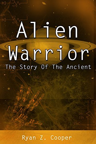 Alien Warrior: The Story Of The Ancient Ryan Cooper