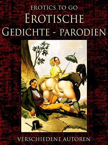 Erotische Gedicht-Parodien: Neubearbeitung der ungekürzten Originalfassung  by  verschiedene Autoren