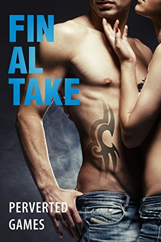 The Final Take (Perverted Games Book 5) Abby Fox