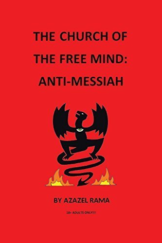 The Church of the Free Mind: Anti-Messiah Azazel Rama