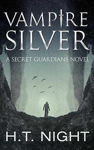 Vampire Silver: A Secret Guardians Novel  by  H.T. Night