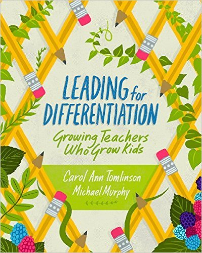 Leading for Differentiation: Growing Teachers Who Grow Kids  by  Carol Ann Tomlinson