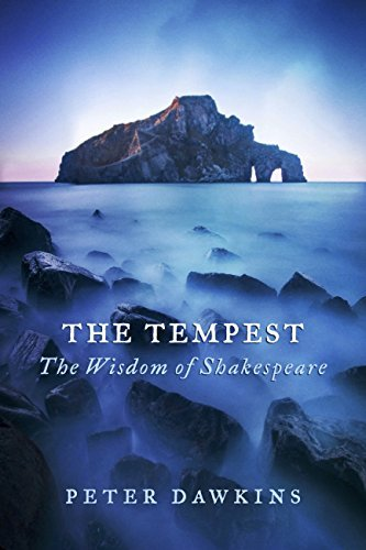 The Tempest: The Wisdom of Shakespeare Peter Dawkins