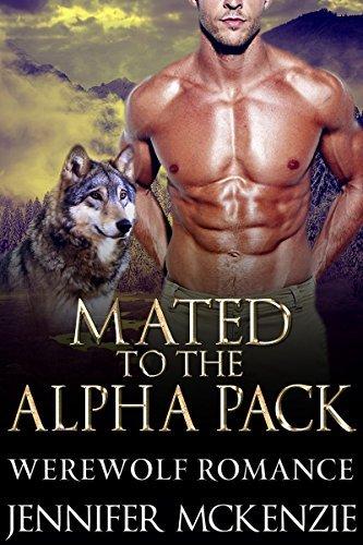ROMANCE: TABOO: Mated to the Alpha Pack (Paranormal Shifter Romance) (New Adult Werebear Shifter Short Stories) Jennifer McKenzie