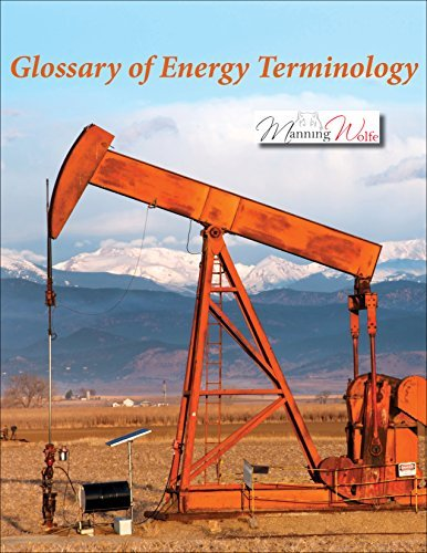 Glossary of Energy Terminology  by  Manning Wolfe