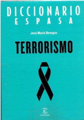 DICCIONARIO DEL TERRORISMO  by  José María Benegas