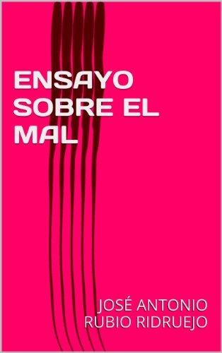 ENSAYO SOBRE EL MAL  by  JOSÉ ANTONIO RUBIO RIDRUEJO