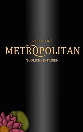Metropolitan: Tödliche Intrigen Rafael Frei