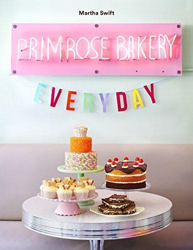 Primrose Bakery Everyday  by  Martha Swift