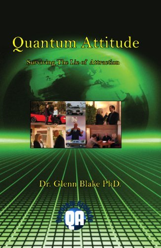 Quantum Attitude: Surviving The Lie Of Attraction  by  Glenn Blake