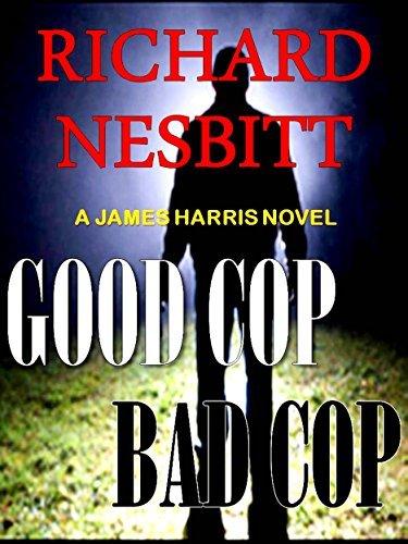 Good Cop Bad Cop (A James Harris Series Book 1) Richard Nesbitt