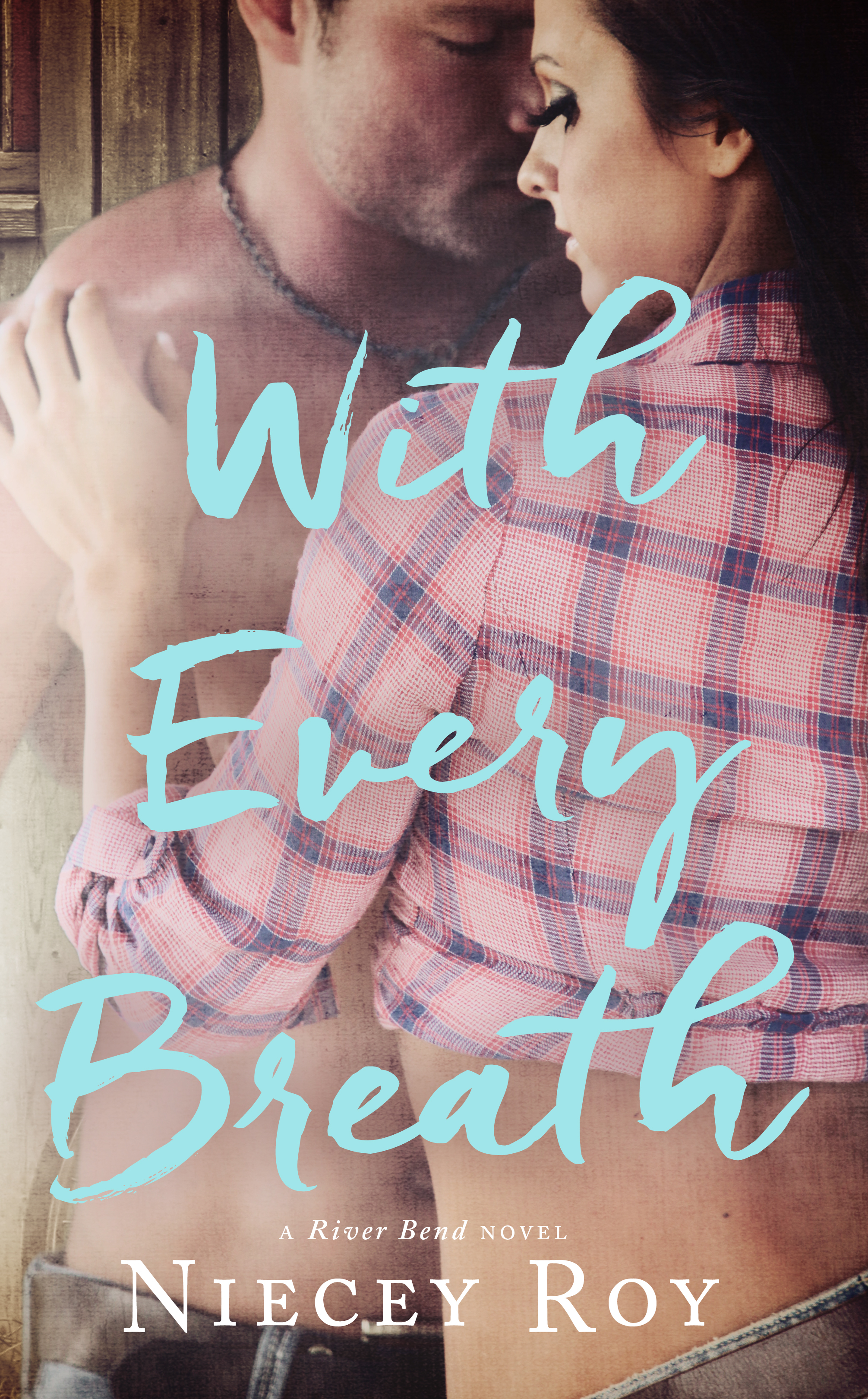 With Every Breath (River Bend, #1) Niecey Roy