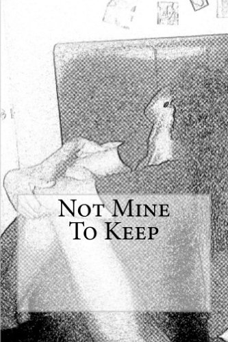 Not Mine to Keep  by  Author YM