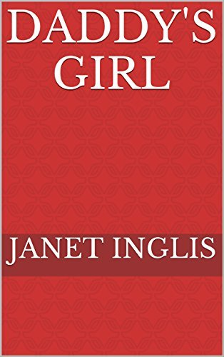 DADDYS GIRL  by  Janet Inglis