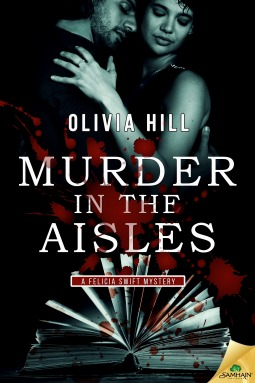 Murder in the Aisles (A Felicia Swift Mystery, #1)  by  Olivia Hill