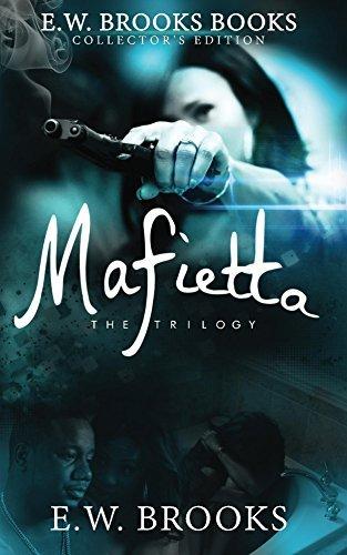 Mafietta: The Trilogy  by  E.W. Brooks