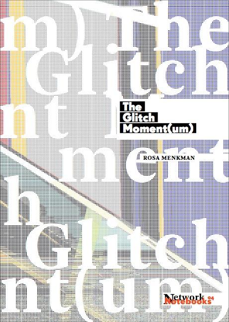 The Glitch Moment  by  Rosa Menkman