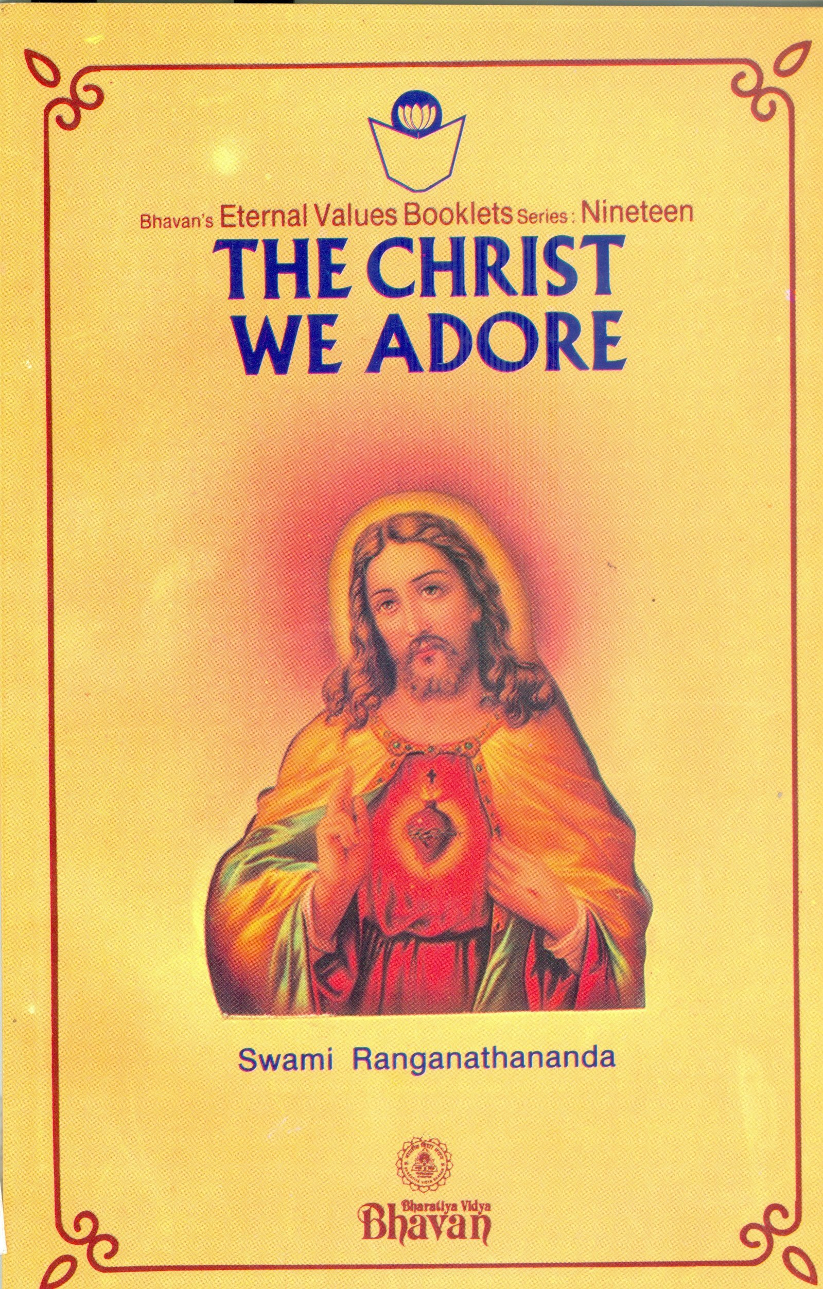 The Christ we Adore  by  Swami Ranganathananda
