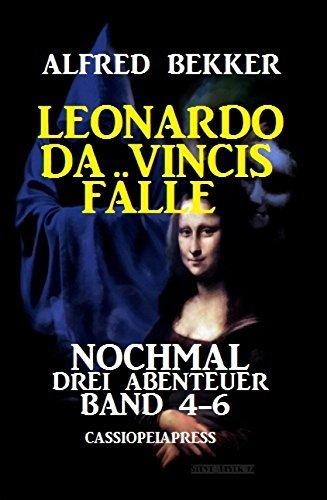 Leonardo da Vincis Fälle: Nochmal drei Abenteuer, Band 4-6: Cassiopeiapress Junior Alfred Bekker