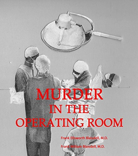 Murder in the Operating Room Frank Ellsworth Blaisdell