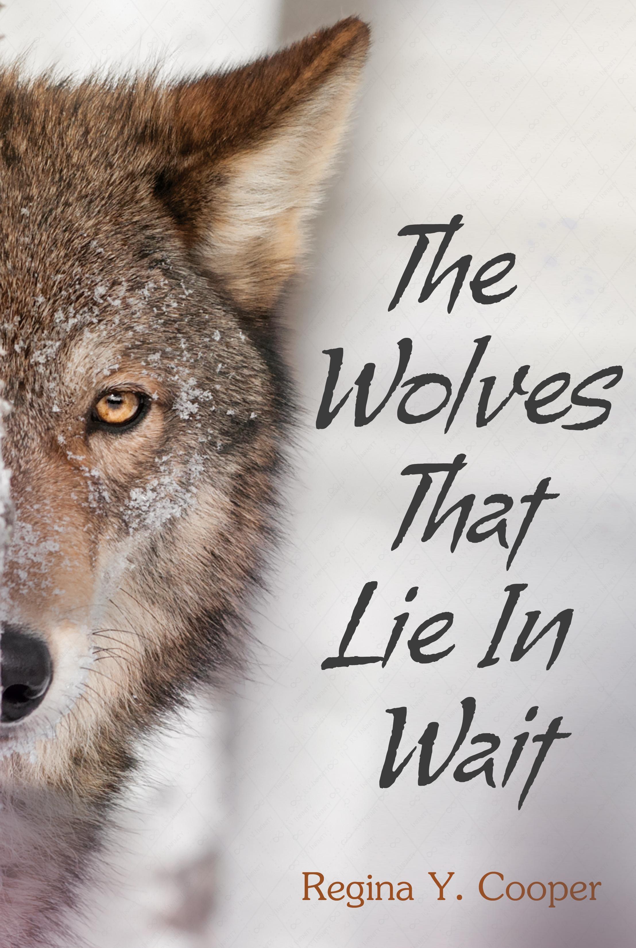 The Wolves That Lie in Wait Regina Cooper