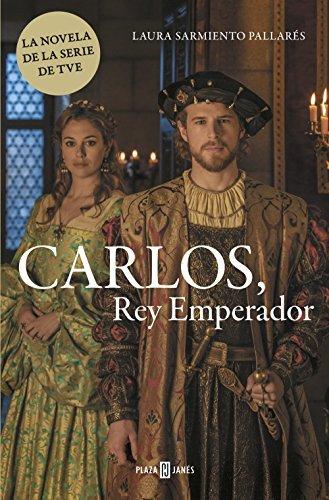 Carlos, Rey Emperador  by  Laura Sarmiento Pallarés