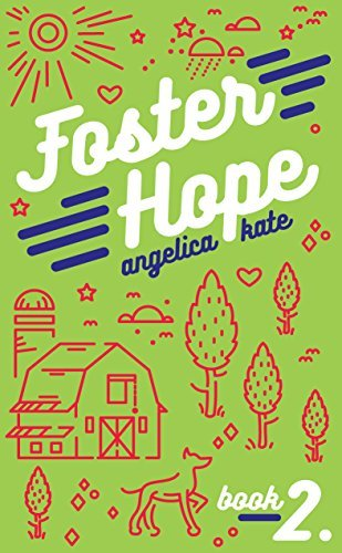 Foster Hope (Aging Out Book 2)  by  Angelica Kate