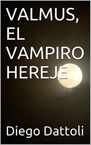 VALMUS, EL VAMPIRO HEREJE Diego Dattoli