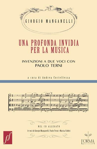 Una profonda invidia per la musica Giorgio Manganelli