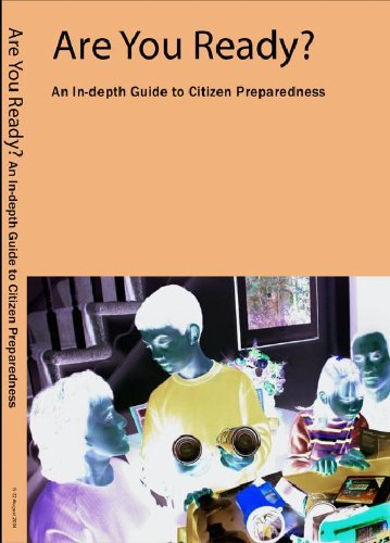 In-depth Guide to Citizen Preparedness: Are You Ready?  by  Federal Emergency Management Agency