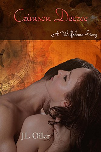 Crimson Decree: A Wolfsbane Story  by  JL Oiler