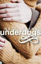 Underdogs  by  Natalie Anne