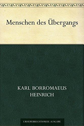 Menschen des Übergangs  by  Karl Borromaeus Heinrich