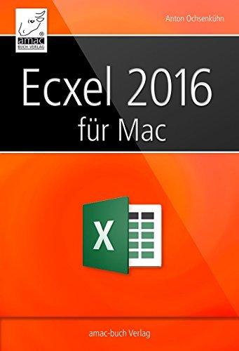 Microsoft Excel 2016 für den Mac  by  Anton Ochsenkühn