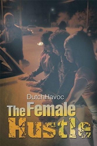 The Female Hustle  by  Dutchhavoc
