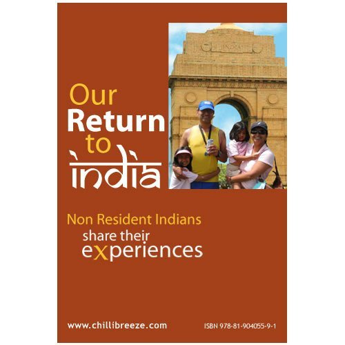 Our Return to India: an NRI guide Chillibreeze Writers