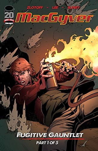 MacGyver: Fugitive Gauntlet #1 (of 5)  by  Tony Lee