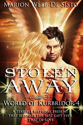 Stolen Away (World of Kurbridor Book 4)  by  Marion Webb-De Sisto