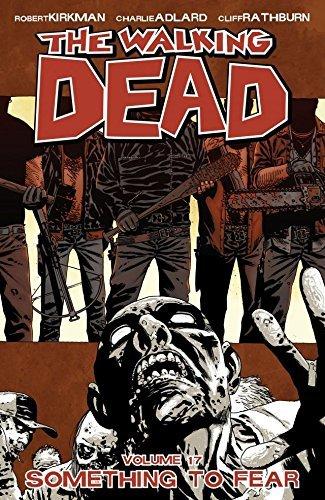 The Walking Dead Vol. 17: Something To Fear Robert Kirkman