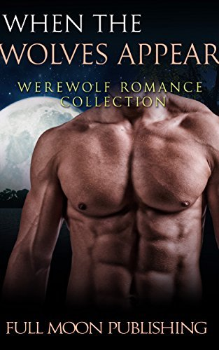 ROMANCE: Fantasy: When the Wolves Appear  by  Full Moon Publishing